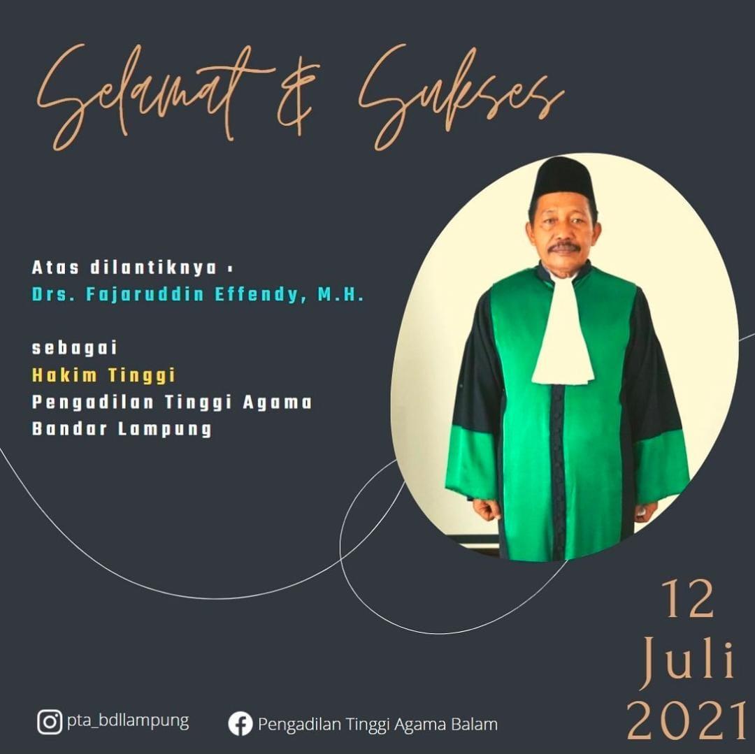 Keluarga Besar Pengadilan Tinggi Agama Bandar Lampung Mengucapkan Selamat dan Sukses atas dilantiknya Drs. H. FAJARUDIN EFFENDY sebagai Hakim Tinggi PTA Bandar Lampung